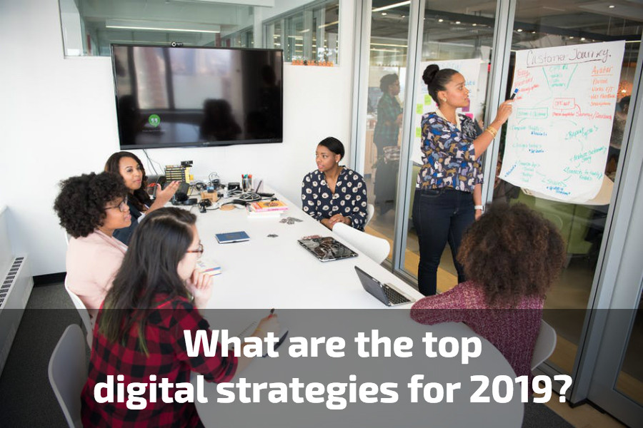 What are the top digital strategies for 2019?